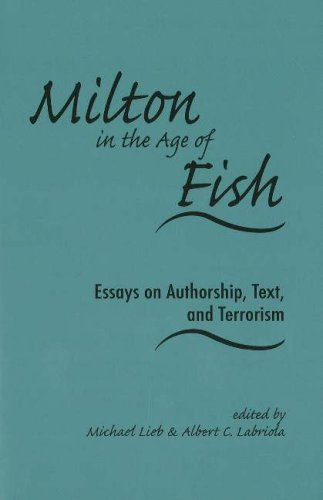 9780820703848: Milton in the Age of Fish: Essays on Authorship, Text, and Terrorism (Medieval and Renaissance Literary Studies)