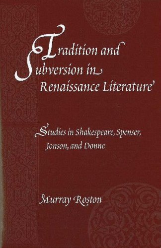 Tradition and Subversion in Renaissance Literature: Studies in Shakespeare, Spenser, Jonson, and ...