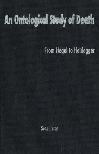 An Ontological Study of Death: From Hegel to Heidegger (Hardback): Sean Ireton