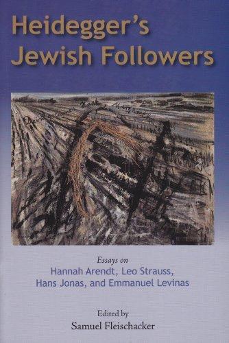 9780820704142: Heidegger's Jewish Followers: Essays on Hannah Arendt, Leo Strauss, Hans Jonas, and Emmanuel Levinas