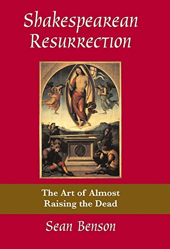 9780820704166: Shakespearean Resurrection: The Art of Almost Raising the Dead (Medieval & Renaissance Literary Studies)