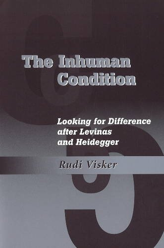 9780820704173: The Inhuman Condition: Looking for Difference After Levinas and Heidegger