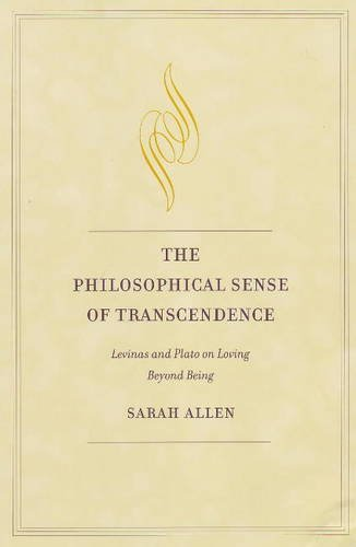 9780820704227: The Philosophical Sense of Transcendence: Levinas and Plato on Loving Beyond Being