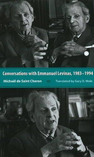 Conversations with Emmanuel Levinas: 1983-1994 (0820704288) by Mole de Saint Cheron