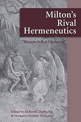 Milton's Rival Hermeneutics: Richard J DuRocher, Margaret Olofson Thickstun