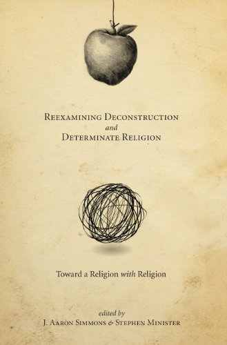9780820704579: Reexamining Deconstruction and Determinate Religion: Toward a Religion With Religion