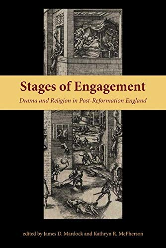 Stages of Engagement: Drama and Religion in Post-Reformation England (Medieval & Renaissance ...