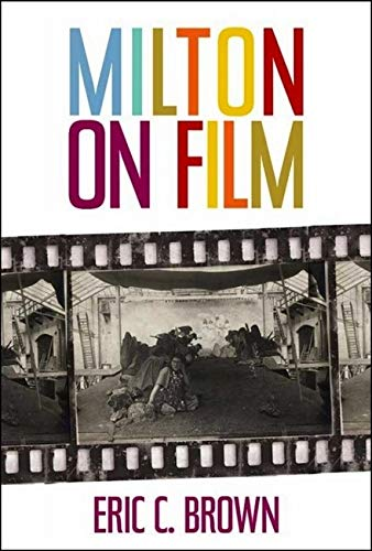Milton on Film (Medieval & Renaissance Literary Studies): Brown, Eric C.