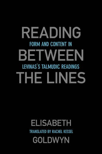 9780820704838: Reading Between the Lines: Form and Content in Levinas's Talmudic Readings