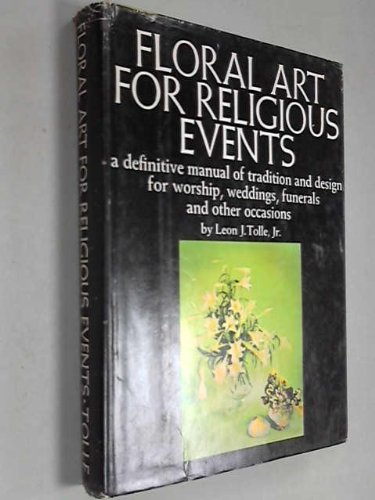 9780820800622: Floral Art for Religious Events: A Definitive Manual of Tradition and Design for Worship, Weddings, Funerals and Other Occasions