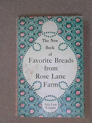 9780820802084: The new book of favorite breads from Rose Lane Farm
