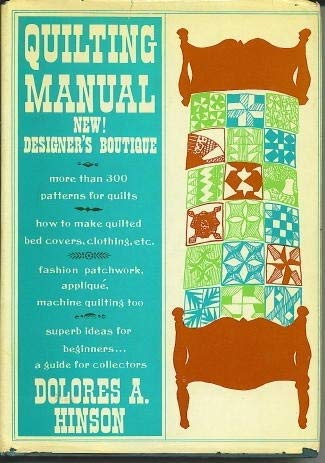 Quilting manual; new: Designer's boutique 9780820803227 Edition: Revised; 9.5 X7  192 pages indexed. More than 300 patterns for quilts, how to make quilted bed covers, clothing, blankets, fash