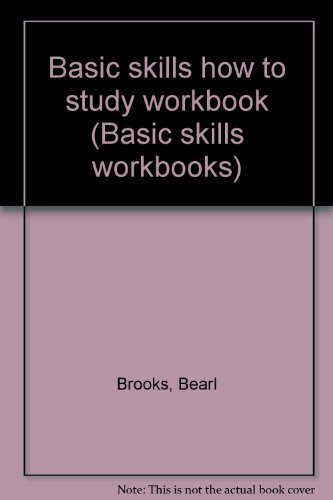 Basic skills how to study workbook (Basic: Bearl Brooks