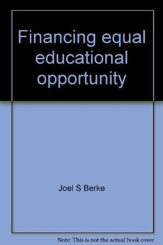 Financing Equal Educational Opportunity: Alternatives for State Finance: A Background Report ...