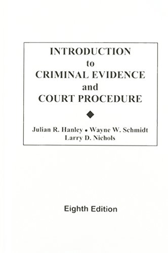 Introduction to Criminal Evidence and Court Procedure: Julian R. Hanley,