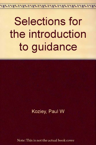 Selections for the introduction to guidance: Paul W Koziey