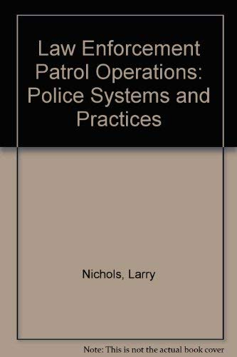 Law Enforcement Patrol Operations: Police Systems and: Nichols, Larry