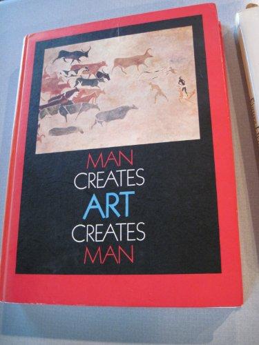 9780821115107: Man creates art creates man