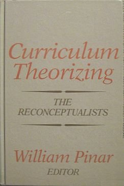 9780821115138: Curriculum Theorizing: The Reconceptualists