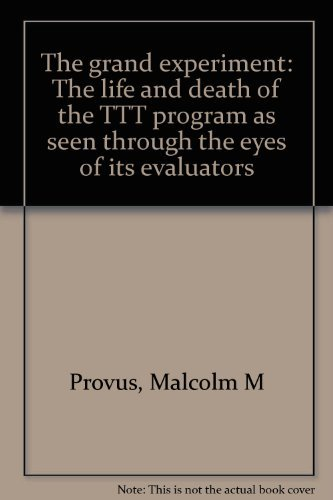 The grand experiment: The life and death: Provus, Malcolm M