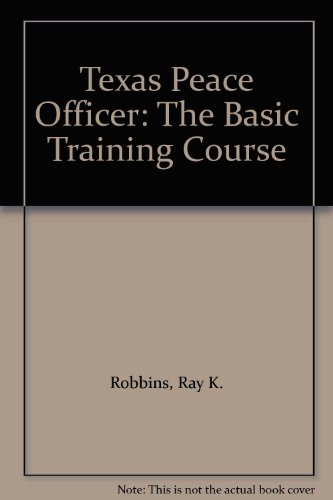 9780821117170: Texas Peace Officer: The Basic Training Course