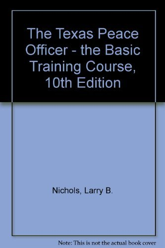 9780821117682: The Texas Peace Officer - the Basic Training Course, 10th Edition