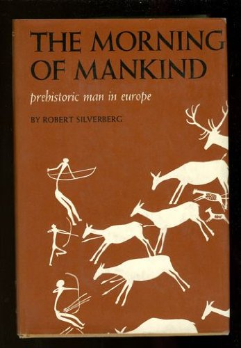 9780821202753: The Morning of Mankind: Prehistoric Man in Europe.