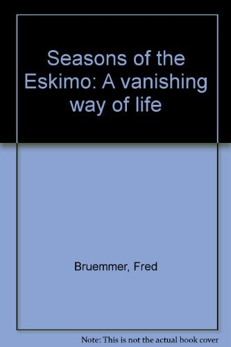 9780821202982: Seasons of the Eskimo: A vanishing way of life