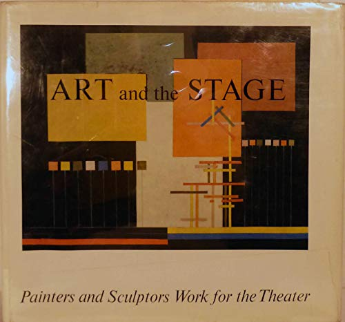 Art and the Stage in the 20th Century;: Painters and Sculptors Work for the Theater: Rischbieter, ...