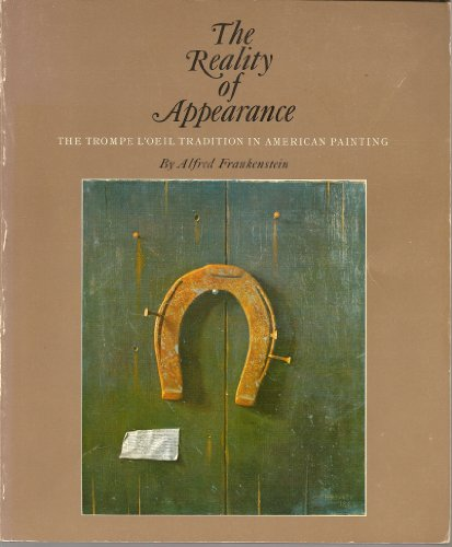 The Reality of Appearance: The Trompe L'oeil Tradition in American Painting: Frankenstein, ...