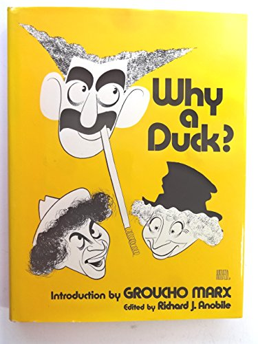Why a Duck: Visual and Verbal Gems from the Marx Brothers Movies [SIGNED By GROUCHO]: Anobile, ...