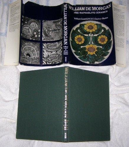 William De Morgan: Pre-Raphaelite Ceramics: Gaunt, William and M.D.E. Clayton-Stamm