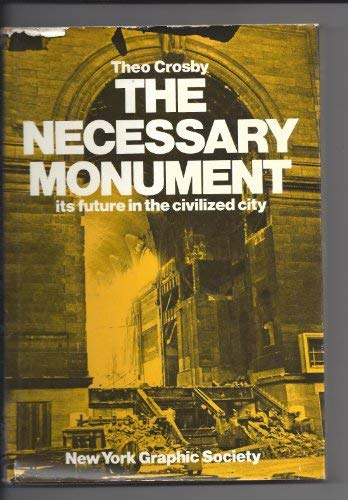 Necessary Monument: Its Future in the Civilized City.