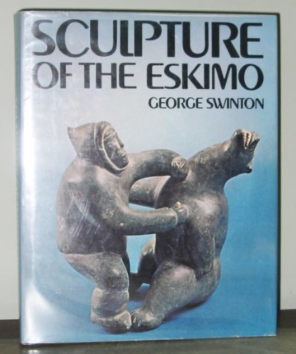SCULPTURE OF THE ESKIMO.: Swinton, George