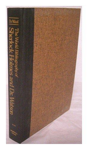 The World Bibliography of Sherlock Holmes and Dr. Watson: De Waal, Ronald Burt