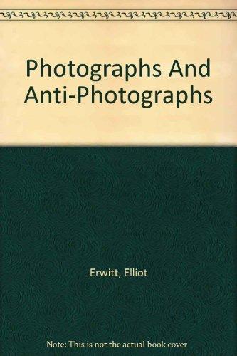 PHOTOGRAPHS AND ANTI-PHOTOGRAPHS.: Erwitt, Elliott.