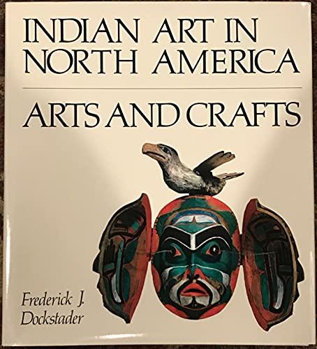 INDIAN ART IN NORTH AMERICA: Arts and Crafts: Dockstader, Frederick J./Guadagno, Carmelo (...