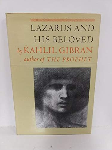 Lazarus and His Beloved A One-Act Play: GIBRAN, Kahlil (Introduction