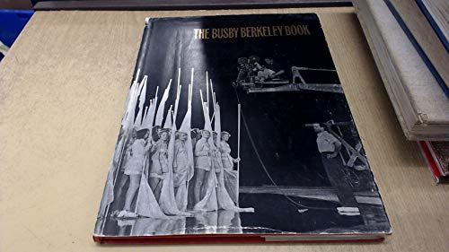 The Busby Berkeley Book: Thomas, Tony; Terry, Jim; Berkeley, Busby; Keeler, Ruby