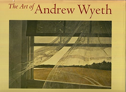 The Art of Andrew Wyeth: Corn, Wanda M.; O'Doherty, Brian; Meryman, Richard; Richardson, E. P.