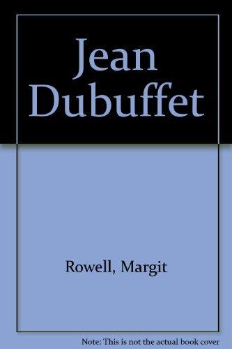 Jean Dubuffet: A Retrospective: Rowell, Margit &