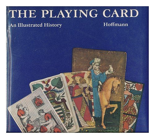 The Playing Card: An Illustrated History Hoffmann, Detlef