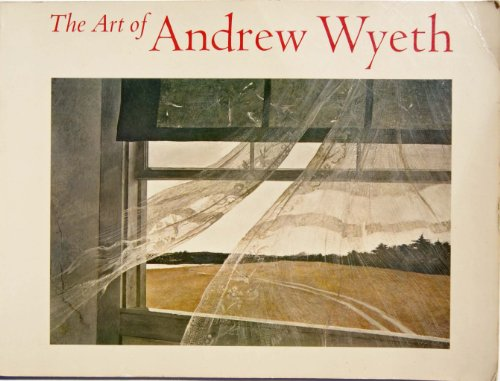 9780821205532: The Art of Andrew Wyeth - Exhibited At the M, H, De Young Memorial Museum of the Fine Arts Museums of San Francisco, June 16 - September 3, 1973
