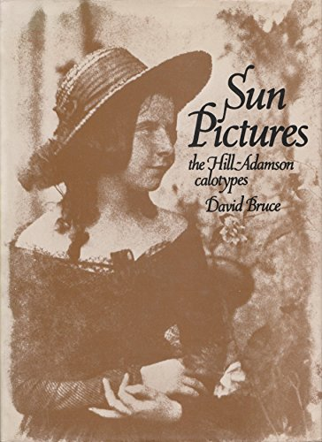 Sun Pictures: The Hill-Adamson Calotypes