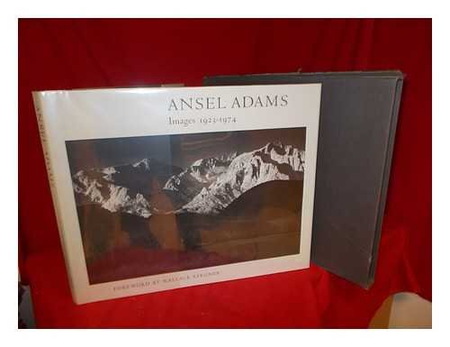 Ansel Adams Images 1923 - 1974: Adams, Ansel and