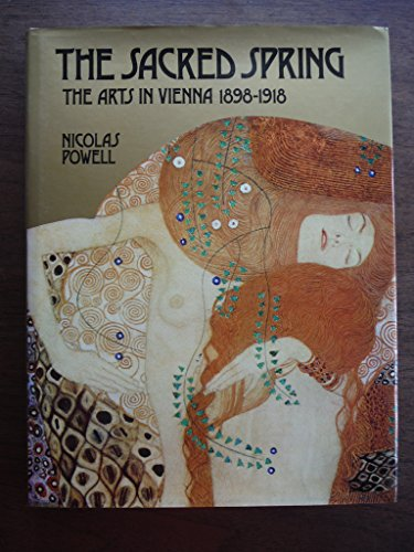9780821206195: The Sacred Spring: The Arts in Vienna, 1898-1918