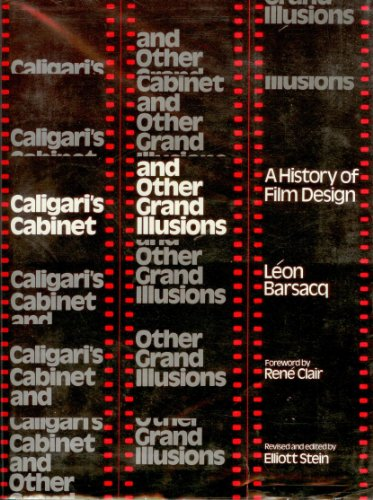 Caligari's Cabinet and Other Grand Illusions: A history of film design: Leon Barsacq