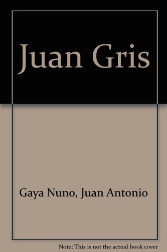 Juan Gris: Gris, Juan; Gaya-Nuno, Juan Antonio; Lyons, Kenneth (trans.)