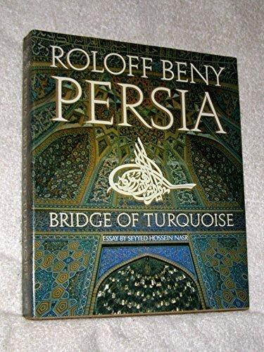 PERSIA: BRIDGE OF TURQUOISE Essay by Seyyed Hossein Nasr.: Seyyed, Hossein Nasr.