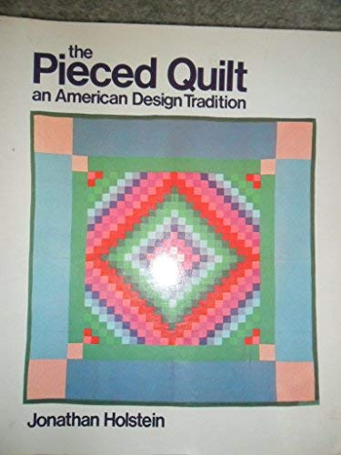9780821206867: The Pieced Quilt: An American Design Tradition